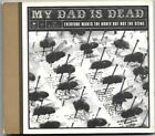 MY DAD IS DEAD Everyone Wants The Honey But Not The Sting RARE CD Mark Edwards