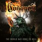 CONQUEST: WORLD HAS GONE TO HELL (CD.)