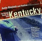 Audie & Redline Blaylock - I'm Going Back To Old Kentucky ( (CD Used Very Good)