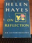 On Reflection  An Autobiography by Helen Hayes 1968 Signed 1st Edition Rare
