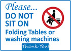 Please... Do Not Sit On Folding Tables Or Machine Adhesive Vinyl Sign Decal
