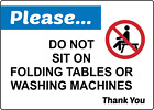 Do Not Sit On Folding Tables Or Washing Machines Adhesive Vinyl Sign Decal