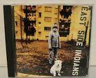 EAST SIDE INDIANS - EAST SIDE INDIANS CD ALBUM 1994 HARD ROCK VERY RARE