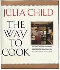 Julia CHILD The Way to Cook Signed 1st Edition 1989