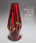 Seguso Vetri DArte Glass Objects from Murano 1932 1973 Complete Catalogue