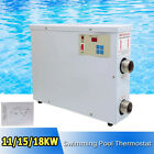 11KW 15KW 18KW Electric Pool Swimming Pool Heater SPA Hot Tub Thermostat 220V US