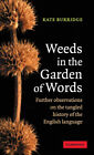Weeds in the Garden of Words Further Observations on the Tangled History of