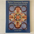 NATIVE AMERICAN DESIGNS STAINED GLASS PATTERN BOOK DOVER By Carolyn Relei Clean