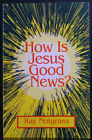 HOW IS JESUS GOOD NEWS NOTGRASS SIGNED PBVG RARE