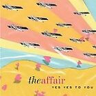 Yes Yes to You by The Affair (CD, Jan-2007, Absolutely Kosher)