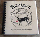 RECIPES FROM WISCONSIN WITH LOVE 1984 COOK BOOK by LAURIE & DEBRA GLUESING *WI