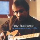 Roy Buchanan : American Axe: Live in 1974 CD (2003)