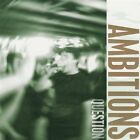 Ambitions : Question CD (2006)