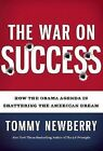 The War on Success How the Obama Agenda Is Shattering the American Dream SIGNED
