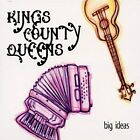 Big Ideas By Kings County Queens Performer Album Rock 2002 On Audio CD Brand New