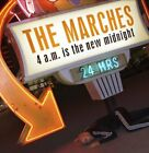 The Marches : 4 a.m is the new midnight CD