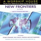 A Worship House : New Frontiers Live CD