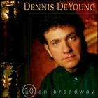 DEYOUNG, DENNIS : 10 On Broadway CD
