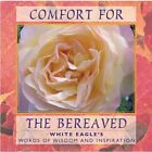 Comfort For The Bereaved: White Eagle's Words Of Wisdom & Inspiration By