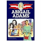 Childhood of Famous Americans Abigail Adams  Girl of Colonial Days by Jean Bro