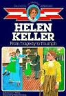 Childhood of Famous Americans Helen Keller  From Tragedy to Triumph by Kathari