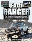 Ford Ranger An Illustrated History Compact Pickup and the Ranger based Bronco ll