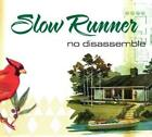 Slow Runner No Disassemble CD