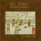 Guy Manning ‎– Tall Stories For Small Children CD
