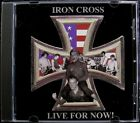 Iron Cross:  Live for Now (CD, GMM Records)