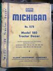 MICHIGAN CLARK MODEL 180 SERIES I TRACTOR DOZER PARTS BOOK MANUAL NO 180