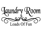 Laundry Room Loads Of Fun Vinyl Decal Sticker Wall Room Home Decor Choice