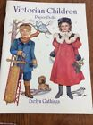 Dover Victorian Children Paper Dolls by Evelyn Gathings NEW HOMESCHOOL History