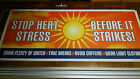 BELOW WHOLESALE STOP HEAT STRESS Safety Sign Banners QTY 25 HARKINS SAFETY