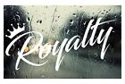 Royalty DECAL car window Sticker Pick Your Color for jdm slammed stance