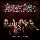 SHIRAZ LANE - FOR CRYING OUT LOUD - NEW CD ALBUM