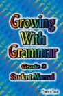 Growing with Grammar Grade 3 Student Manual 2005 Paperback Student Edition o
