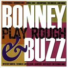 Play Rough, Bonney & Buzz, Good