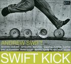 Swift Kick [Digipak] by Andrew Swift (CD, Apr-2012, D Clef Records)