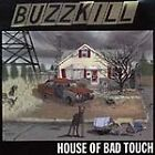 House of Bad Touch, Buzzkill, Good