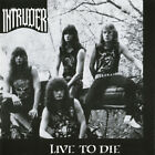 Intruder  ‎– Live To Die CD NEW