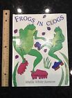 Frogs In Clogs By Sheila Samton Large Hardcover Book