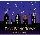 Dog Bone Town, Dennis Caraher, Good