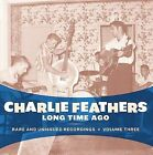 Long Time Ago, Charlie Feathers, Good