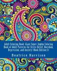 Adult Coloring Book Giant Super Jumbo Coloring Book of Adult Patterns for