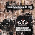 From Bubblegum to Sky : Nothing Sadder Than Lonely Queen CD