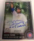 2016 Topps NOW David Ross AUTO #658-B 67 199 Chicago Cubs World Series Champs