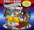 Two of a Kind : Sing Me Your Story CD