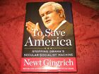 To Save America Stopping Obamas Secular Socialist Machine Newt Gingrich SIGNED