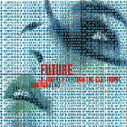 Future : A Journey Through The Electronic Underground - Compiled By Gillian Ande