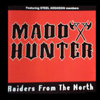 MADD HUNTER - RAIDERS FROM THE NORTH CD